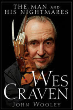 Wooley, John - Wes Craven: The Man and his Nightmares, ebook