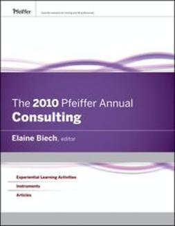 Biech, Elaine - The 2010 Pfeiffer Annual: Consulting, ebook