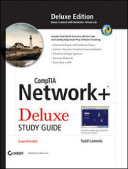 Lammle, Todd - CompTIA Network+<sup><small>TM</small></sup> Deluxe Study Guide: (Exam N10-004), e-kirja
