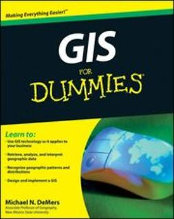 DeMers, Michael N. - GIS For Dummies<sup>&#174;</sup>, ebook