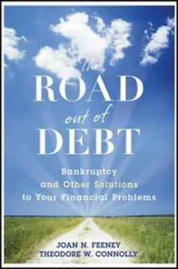 Feeney, J. N. - The Road Out of Debt + Website: Bankruptcy and Other Solutions to Your Financial Problems, e-kirja