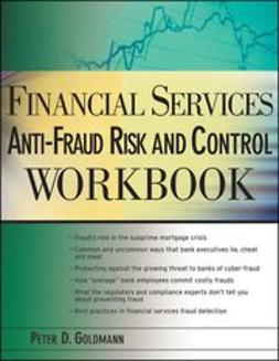 Goldmann, Peter - Financial Services Anti-Fraud Risk and Control Workbook, e-kirja