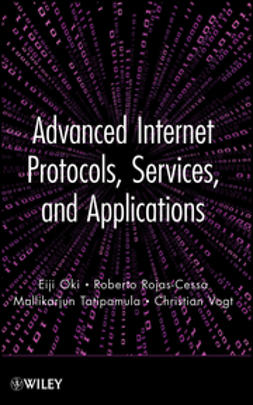 Oki, Eiji - Advanced Internet Protocols, Services, and Applications, ebook