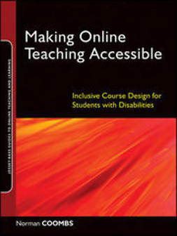 Coombs, Norman - Making Online Teaching Accessible: Inclusive Course Design for Students with Disabilities, e-bok