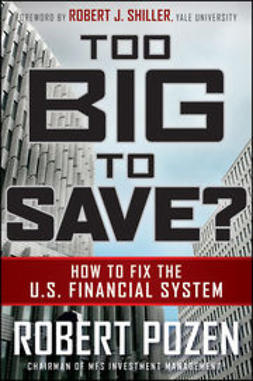 Pozen, Robert - Too Big to Save? How to Fix the U.S. Financial System, ebook