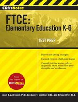 Andreasen, Janet B. - CliffsNotes FTCE: Elementary Education K-6, ebook