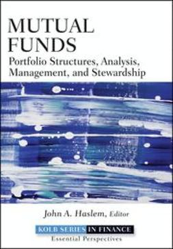 Haslem, John A. - Mutual Funds: Portfolio Structures, Analysis, Management, and Stewardship, e-bok