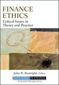 Boatright, John R. - Finance Ethics: Critical Issues in Theory and Practice, ebook