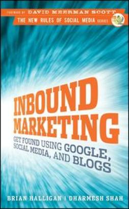 Halligan, Brian - Inbound Marketing: Get Found Using Google, Social Media, and Blogs, ebook
