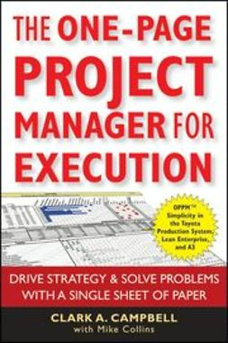 Campbell, Clark A. - The One-Page Project Manager for Execution: Drive Strategy and Solve Problems with a Single Sheet of Paper, ebook
