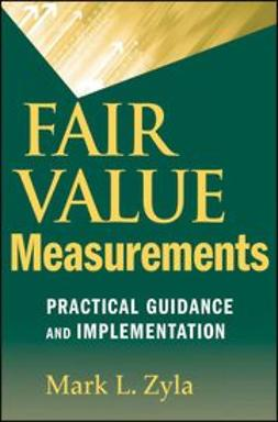 Zyla, Mark L. - Fair Value Measurements: Practical Guidance and Implementation, ebook
