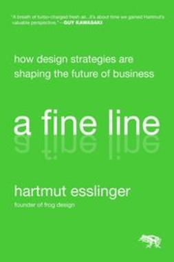 Esslinger, Hartmut - A Fine Line: How Design Strategies Are Shaping the Future of Business, ebook