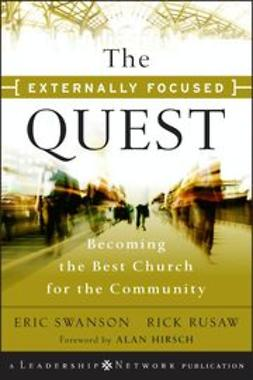 Swanson, Eric - The Externally Focused Quest : Becoming the Best Church for the Community, ebook