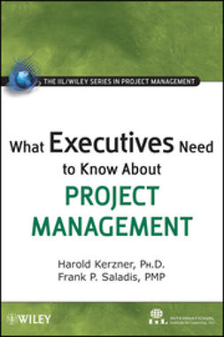 Kerzner, Harold - What Executives Need to Know About Project Management, e-bok