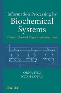 Filo, Orna - Information Processing by Biochemical Systems : Neural Network-Type Configurations, ebook