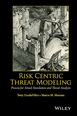 Morana, Marco M. - Risk Centric Threat Modeling: Process for Attack Simulation and Threat Analysis, ebook
