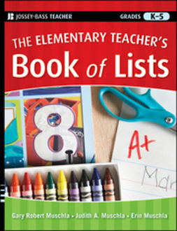 Muschla, Erin - The Elementary Teacher's Book of Lists, e-bok
