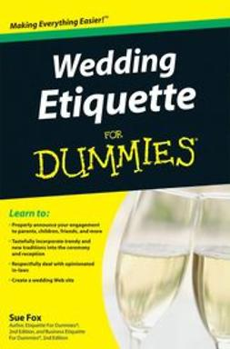 Fox, Sue - Wedding Etiquette For Dummies, ebook