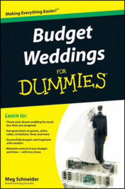 Schneider, Meg - Budget Weddings For Dummies<sup>&#174;</sup>, ebook