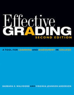 Walvoord, Barbara E. - Effective Grading: A Tool for Learning and Assessment in College, ebook