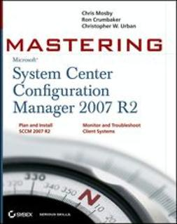 Mosby, Chris - Mastering System Center Configuration Manager 2007 R2, ebook