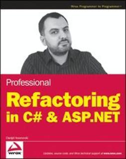 Arsenovski, Danijel - Professional Refactoring in C# & ASP.NET, ebook