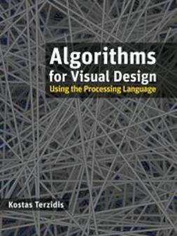 Terzidis, Kostas - Algorithms for Visual Design Using the Processing Language, ebook