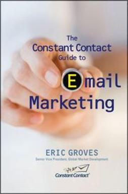Groves, Eric - The Constant Contact Guide to Email Marketing, e-bok