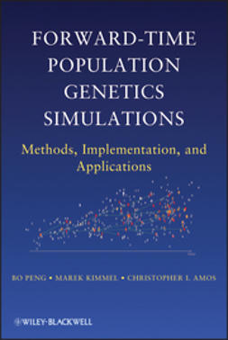 Peng, Bo - Forward-Time Population Genetics Simulations: Methods, Implementation, and Applications, ebook
