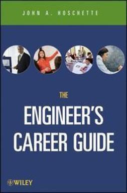 Hoschette, John A. - The Career Guide Book for Engineers, e-bok