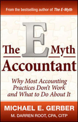 Gerber, Michael E. - The E-Myth Accountant: Why Most Accounting Practices Don't Work and What to Do About It, ebook