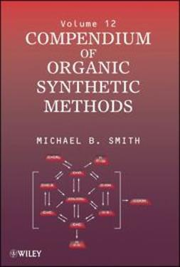 Smith, Michael B. - Compendium of Organic Synthetic Methods, ebook