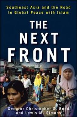 Bond, Christopher S. - The Next Front: Southeast Asia and the Road to Global Peace with Islam, ebook