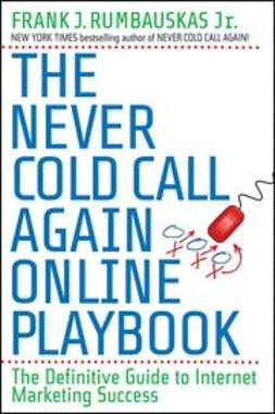 Rumbauskas, Frank J. - The Never Cold Call Again Online Playbook: The Definitive Guide to Internet Marketing Success, ebook