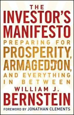 Bernstein, William J. - The Investor's Manifesto: Preparing for Prosperity, Armageddon, and Everything in Between, e-kirja