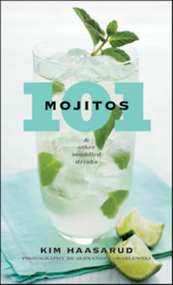 Haasarud, Kim - 101 Mojitos and Other Muddled Drinks, ebook