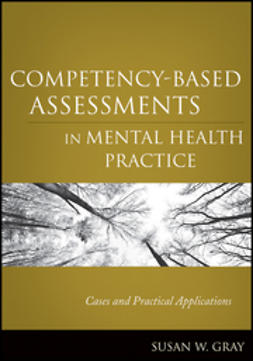 Gray, Susan W. - Competency-Based Assessments in Mental Health Practice: Cases and Practical Applications, ebook