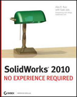 Ruiz, Alex - SolidWorks 2010: No Experience Required, e-bok