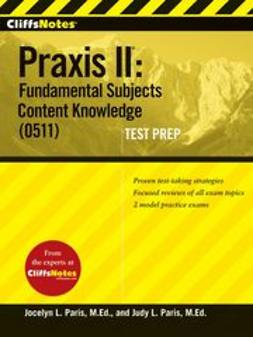 Paris, Jocelyn L. - CliffsNotes Praxis II: Fundamental Subjects Content Knowledge (0511) Test Prep, ebook