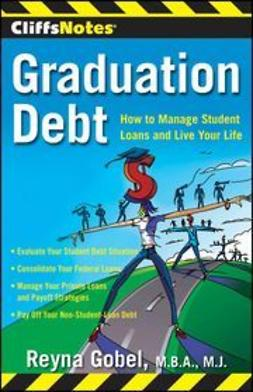 Gobel, Reyna - Graduation Debt: How to Manage Student Loans and Live Your Life, ebook