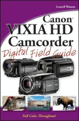Watson, Lonzell - Canon VIXIA HD Camcorder Digital Field Guide, ebook