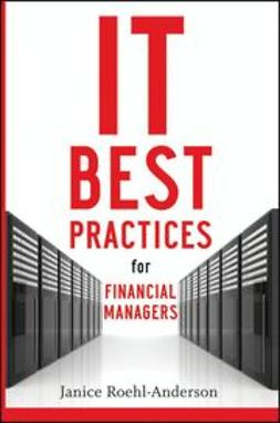 Roehl-Anderson, Janice M. - IT Best Practices for Financial Managers, ebook