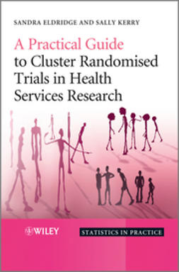 Eldridge, Sandra - A Practical Guide to Cluster Randomised Trials in Health Services Research, e-bok