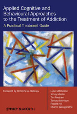 Mitcheson, Luke - Applied Cognitive and Behavioural Approaches to the Treatment of Addiction: A Practical Treatment Guide, ebook