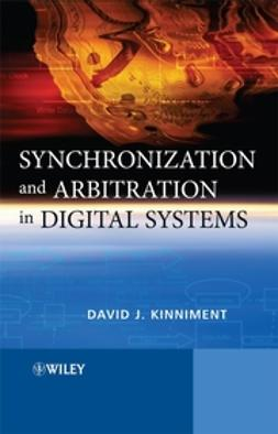 Kinniment, David J. - Synchronization and Arbitration in Digital Systems, e-bok