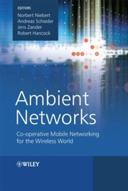 Hancock, Robert - Ambient Networks: Co-operative Mobile Networking for the Wireless World, e-bok