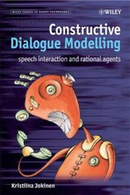 Jokinen, Kristiina - Constructive Dialogue Modelling: Speech Interaction and Rational Agents, ebook