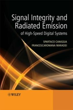 Caniggia, Spartaco - Signal Integrity and Radiated Emission of High-Speed Digital Systems, e-bok
