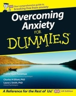 Elliott, Charles H. - Overcoming Anxiety For Dummies, UK Edition, e-bok