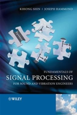 Hammond, Joseph - Fundamentals of Signal Processing for Sound and Vibration Engineers, ebook